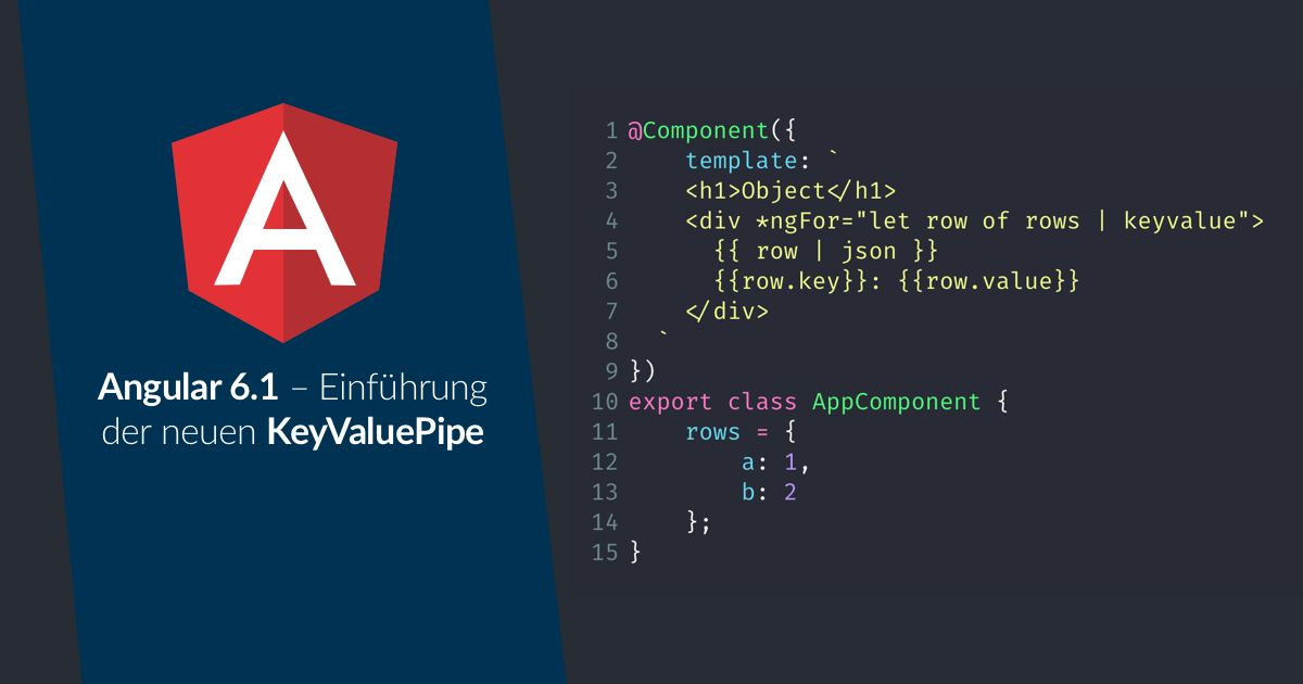 Einführung der neuen KeyValuePipe in Angular 6.1