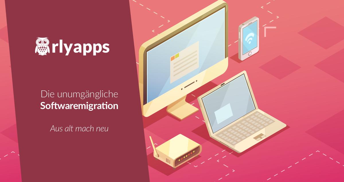 Aus alt mach neu: die unumgängliche Softwaremigration