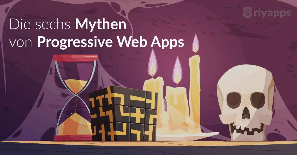 Die sechs Mythen von Progressive Web Apps