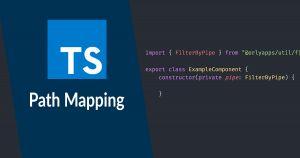 Einfache Imports mit Typescript Path Mapping