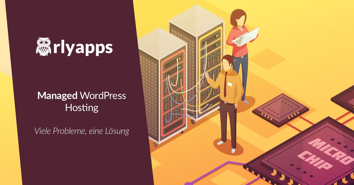 Viele Probleme, eine Lösung: Managed WordPress Hosting