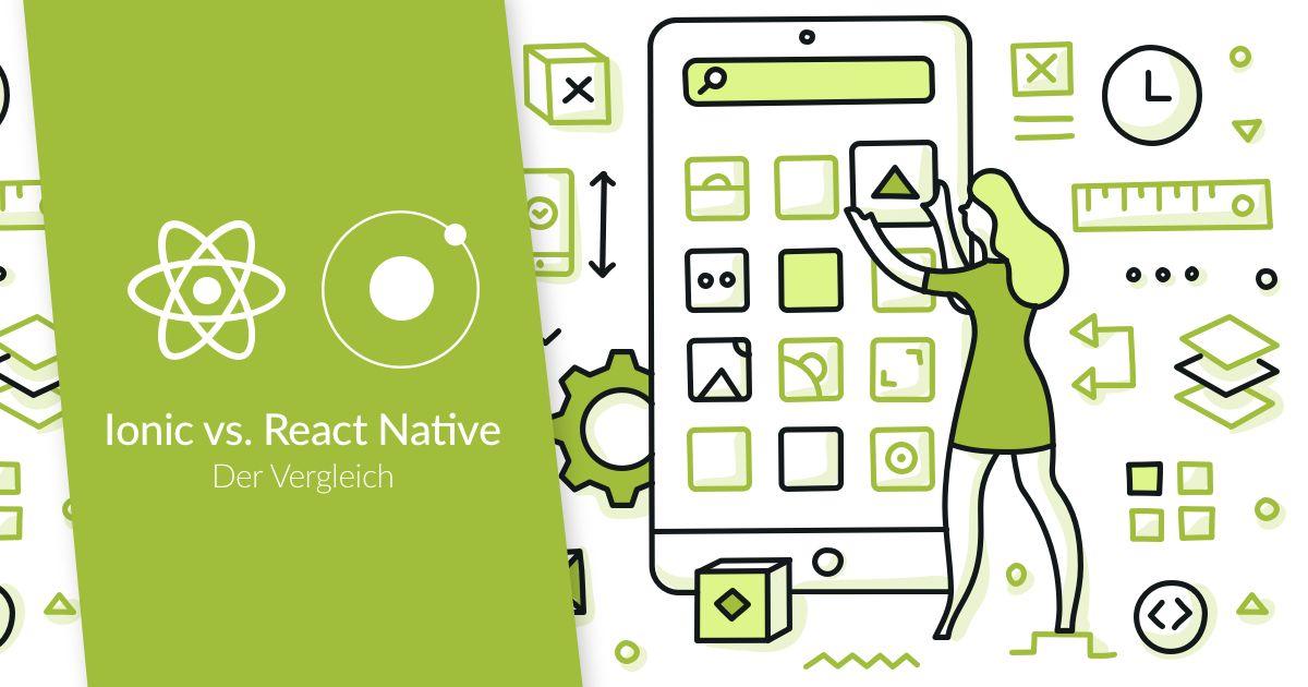 Ionic vs. React Native: Der Vergleich