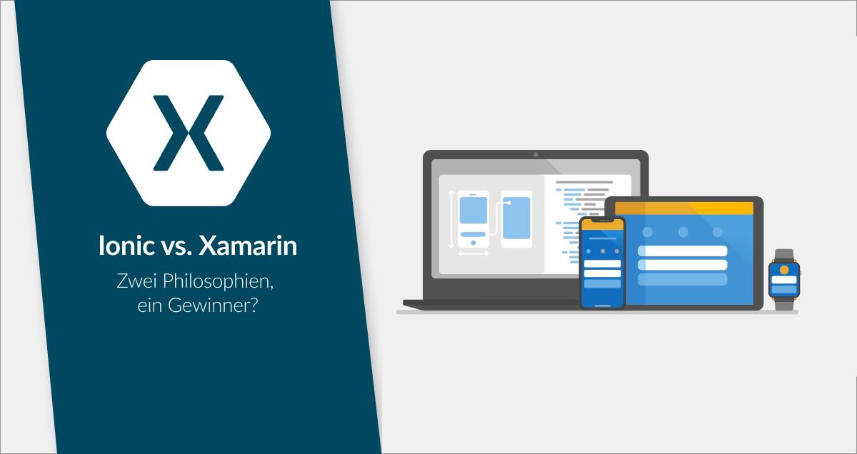 Ionic oder Xamarin? Beide Frameworks im direkten Vergleich!