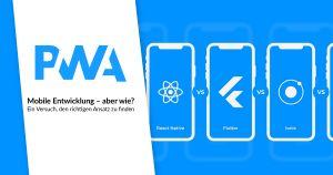 Mobile Entwicklung – aber wie? Ein Versuch, den richtigen Ansatz zu finden